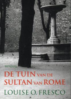 De tuin van de Sultan van Rome - 9789044630626 - Louise O. Fresco
