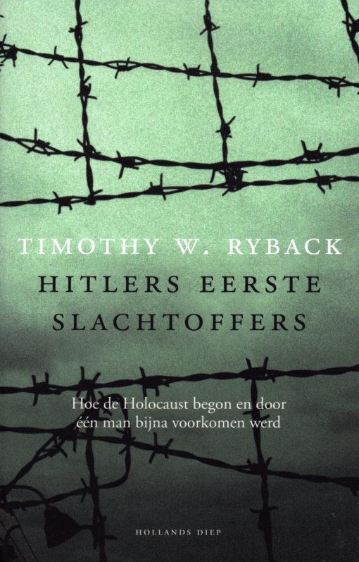 Hitlers eerste slachtoffers - 9789048824304 - Timothy Ryback