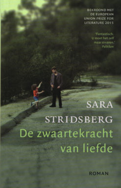 De zwaartekracht van liefde - 9789048826087 - Sara Stridsberg