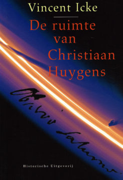 De ruimte van Christiaan Huygens - 9789065540287 - Vincent Icke