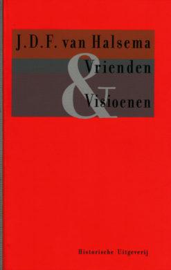 Vrienden & Visioenen - 9789065540331 - Dick van Halsema