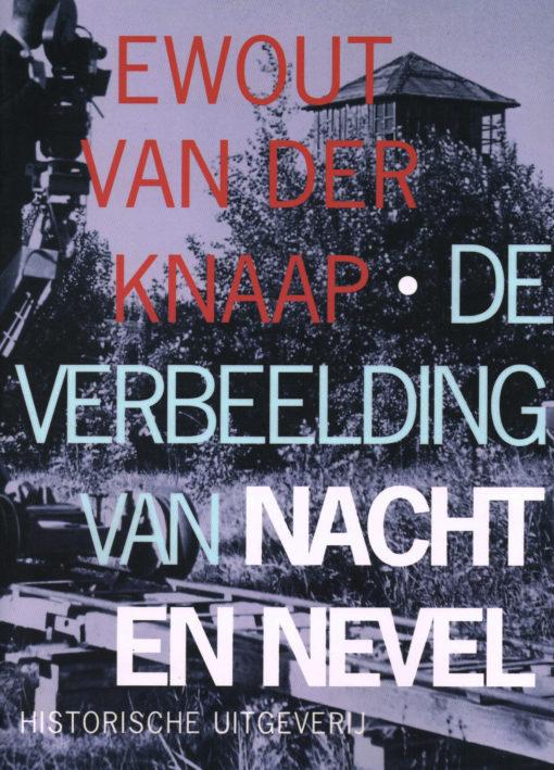De verbeelding van nacht en nevel - 9789065540621 - Ewout van der Knaap