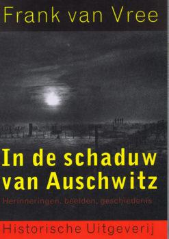 In de schaduw van Auschwitz - 9789065544018 - Frank van Vree