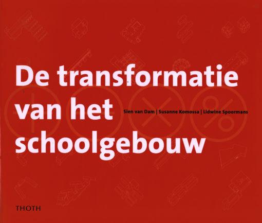 De transformatie van het schoolgebouw - 9789068685817 - Sien van Dam