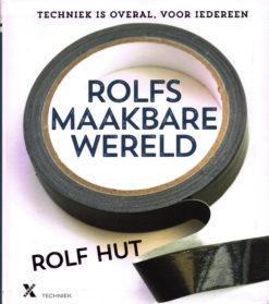 Rolfs maakbare wereld - 9789401604123 - Rolf Hut