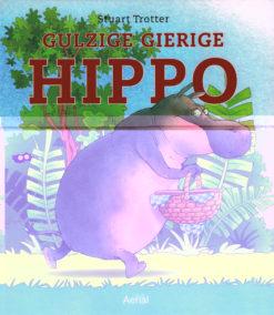 Gulzige gierige Hippo - 9789402601138 - Stuart Trotter