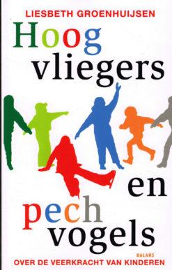 Hoogvliegers en pechvogels - 9789460031984 - Liesbeth Groenhuijsen