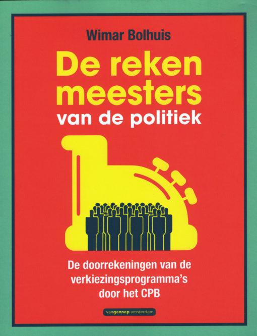 De rekenmeesters van de politiek - 9789461644503 - Wimar Bolhuis