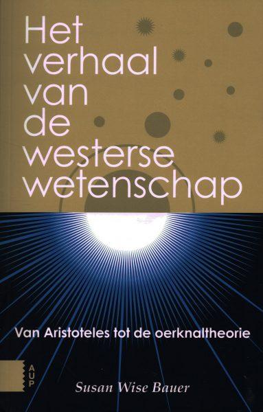 Het verhaal van de westerse wetenschap - 9789462980884 - Susan Wise Bauer