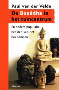 De Boeddha in het tuincentrum - 9789021143330 - Paul van der Velde