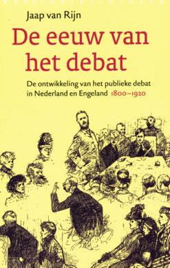 De eeuw van het debat - 9789028423589 - Jaap van Rijn