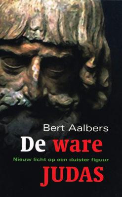 De ware Judas - 9789043512923 - Bert Aalbers