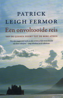 Een onvoltooide reis - 9789045026923 - Patrick Leigh Leigh Fermor