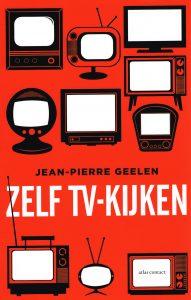 Zelf tv-kijken - 9789045030388 - Jean-Pierre Geelen