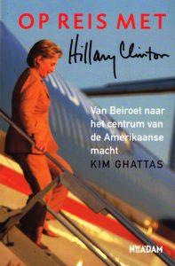 Op reis met Hillary Clinton - 9789046813652 - Kim Ghattas