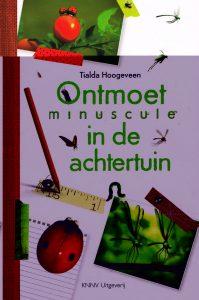 Ontmoet Minuscule in de achtertuin - 9789050115438 - Tialda Hoogeveen