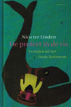 De profeet in de vis - 9789050188739 - Nico ter Linden
