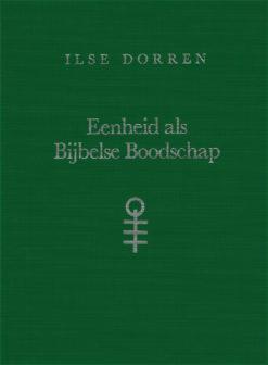 Eenheid als Bijbelse Boodschap - 9789062717408 - Ilse Dorren