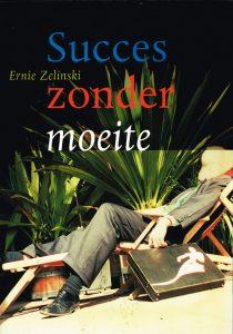 Succes zonder moeite - 9789062719822 - Ernie Zelinski