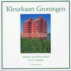 Kleurkaart Groningen - 9789077583012 - Rob van Maanen