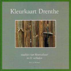 Kleurkaart Drenthe - 9789077583029 - Rob van Maanen