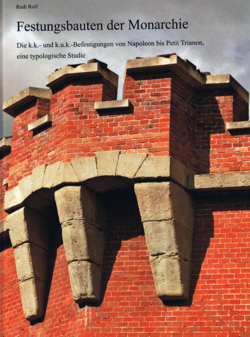 Festungsbauten der Monarchie - 9789081709514 - Rudi Rolf