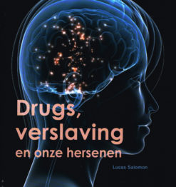 Drugs, verslaving en onze hersenen - 9789085711209 - Lucas Salomon