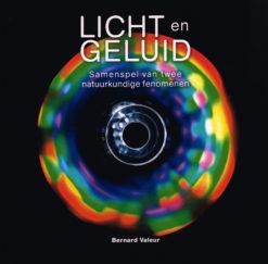 Licht en geluid - 9789085711223 - Bernard Valeur