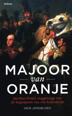 Majoor van Oranje - 9789460030871 - Hein Jongbloed