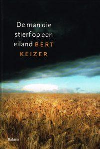 De man die stierf op een eiland - 9789460033902 - Bert Keizer