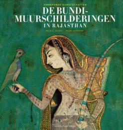De Bundi-muurschilderingen in Rajasthan - 9789462300194 - Milo C. Beach