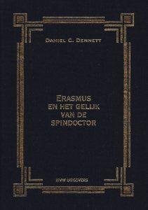 Erasmus en het gelijk van de spindoctor - 9789491693229 - Daniel C. Dennett