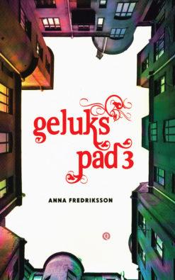 Gelukspad 3 - 9789021457543 - Anna Fredriksson