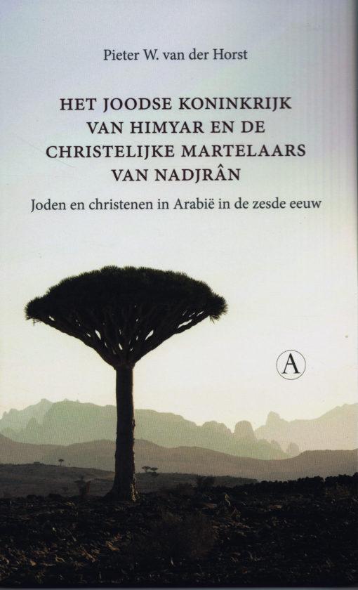 Het Joodse koninkrijk van Himyar en de christelijke martelaars van Nadjrân - 9789025307769 - Pieter Q. van der Horst