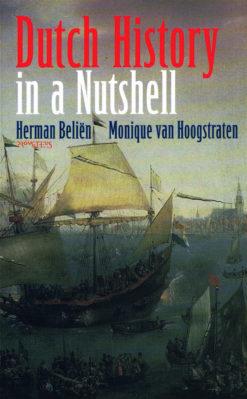 Dutch history in a nutshell - 9789044630503 - Herman Beliën