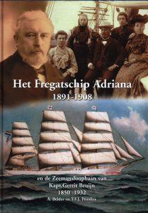Het Fregatschip Adriana 1891-1908 - 9789076496139 - A. Belder