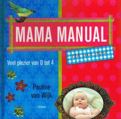 Mama manual - 9789089890320 - Pauline van Wijk