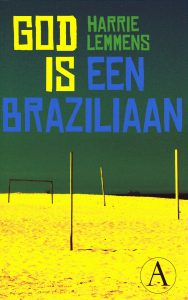 God is een Braziliaan - 9789025302870 - Harrie Lemmens