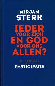 Ieder voor zich en God voor ons allen? - 9789025904050 - Mirjam Sterk