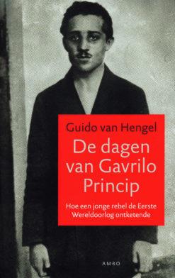 De dagen van Gavrilo Princip - 9789026324925 - Guido van Hengel