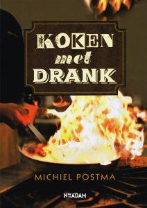 Koken met drank - 9789046820100 - Michiel Postma