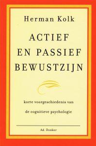 Actief en passief bewustzijn - 9789061003885 - Herman Kolk