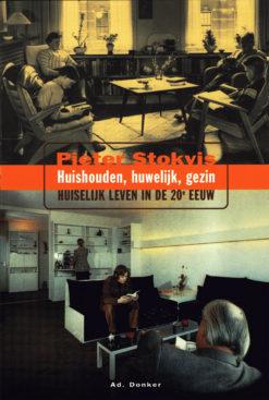 Huishouden, huwelijk, gezin - 9789061005360 - Pieter Stokvis