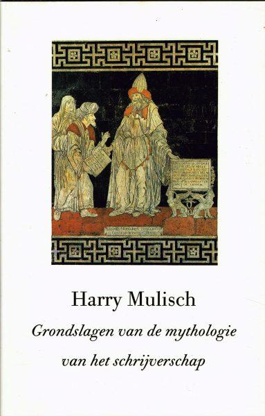 Grondslagen van de mythologie van het schrijverschap - 9789068680096 - Harry Mulisch