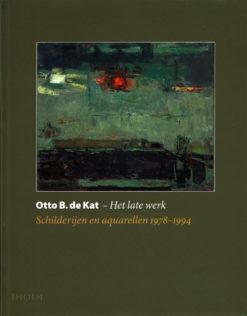 Otto B. de Kat – Het late werk - 9789068684582 -