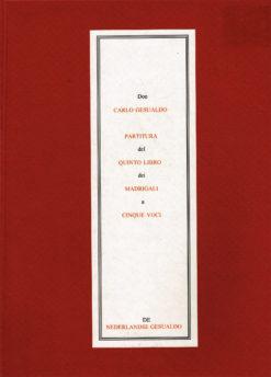 Partitura del Quinto Libro dei Madrigali a Conque Voci. Don Carlo Gesualdo - 9789078799030 -