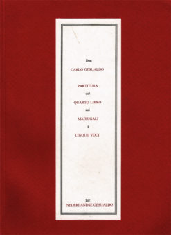 Partitura del Quarto Libro dei Madrigali a Cinque Voci. Don Carlo Gesualdo - 9789078799054 -