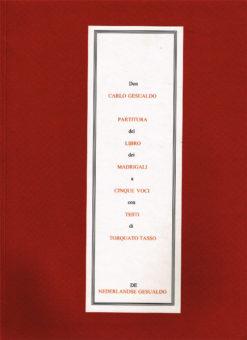 Partitura del Libro dei Madrigali a Cinque Voci con Testi di Torquanto Tasso. Don Carlo Gesualdo - 9789078799078 -