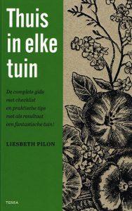Thuis in elke tuin - 9789089896490 - Liesbeth Pilon