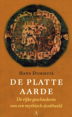 De platte aarde - 9789025301293 - Hans Dijkhuis